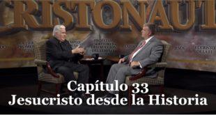 NAVEGAMOS EN CRISTO Capítulo 33: Jesucristo desde el ángulo de la Historia