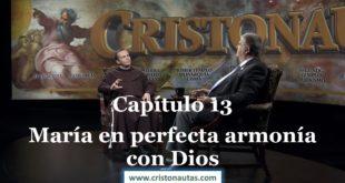 NAVEGAMOS EN CRISTO [ MARIA ] Capítulo 13: María en perfecta armonía con Dios